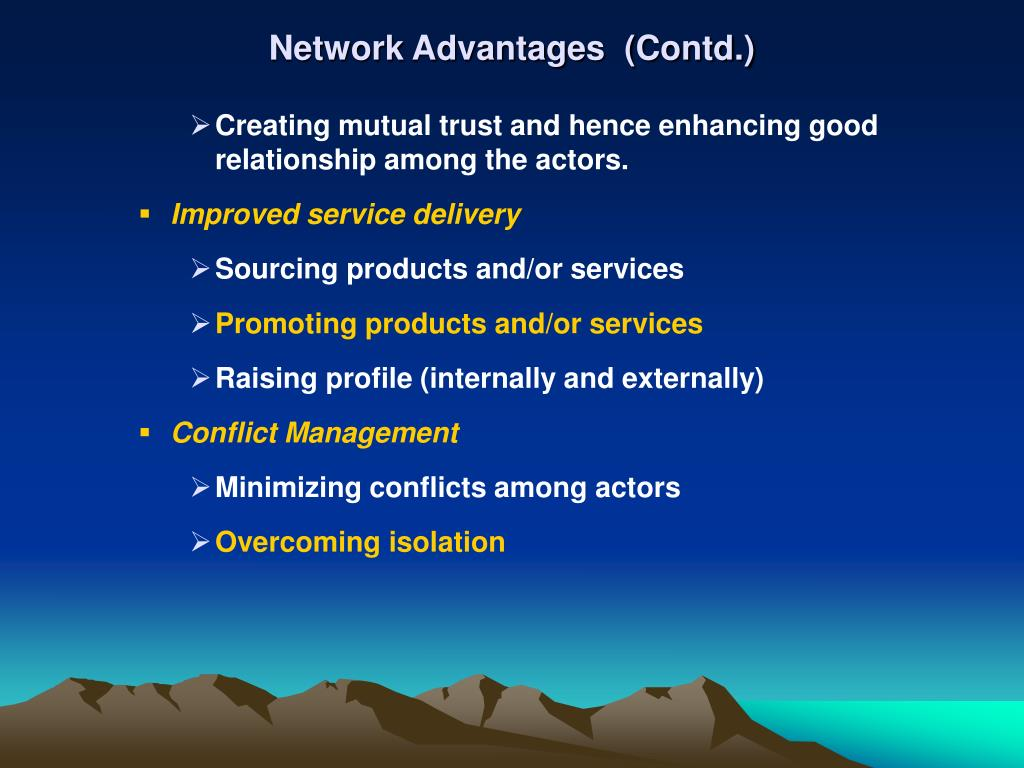Network Advantages  (Contd.)