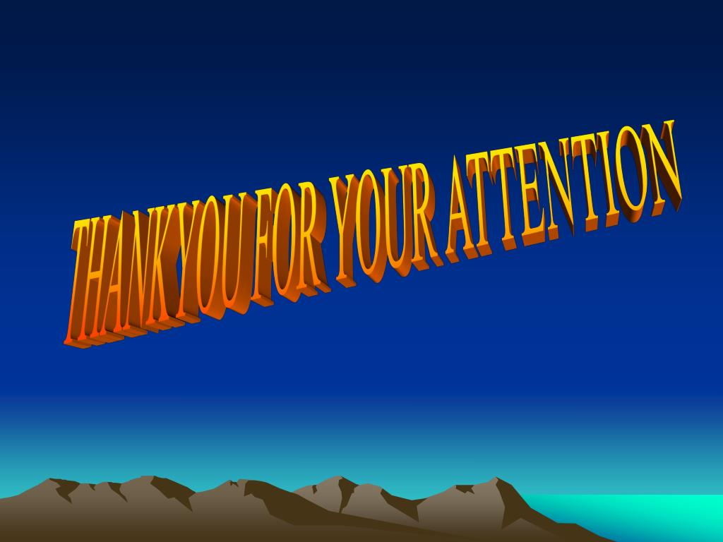 THANKYOU FOR YOUR ATTENTION
