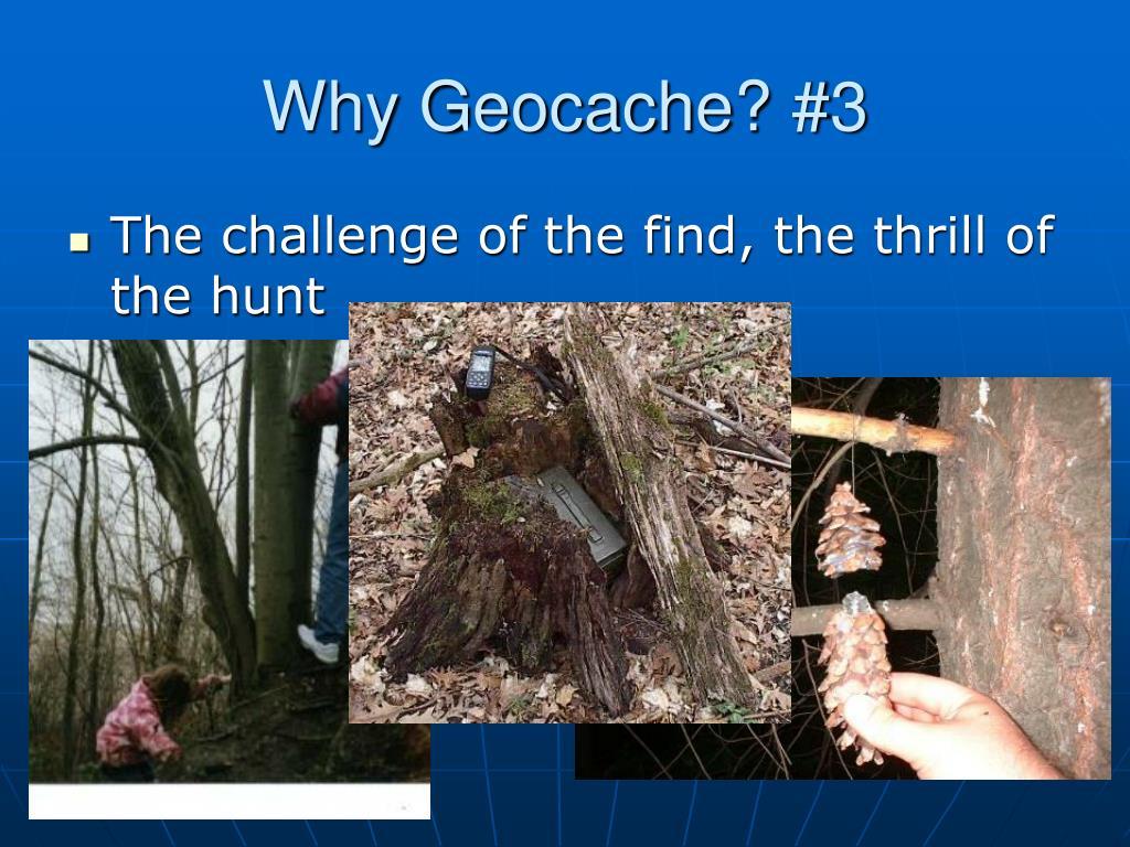 Why Geocache? #3