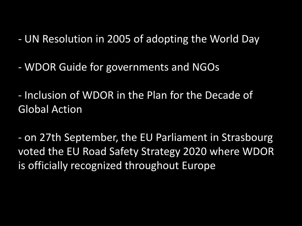 - UN Resolution in 2005 of adopting the World Day