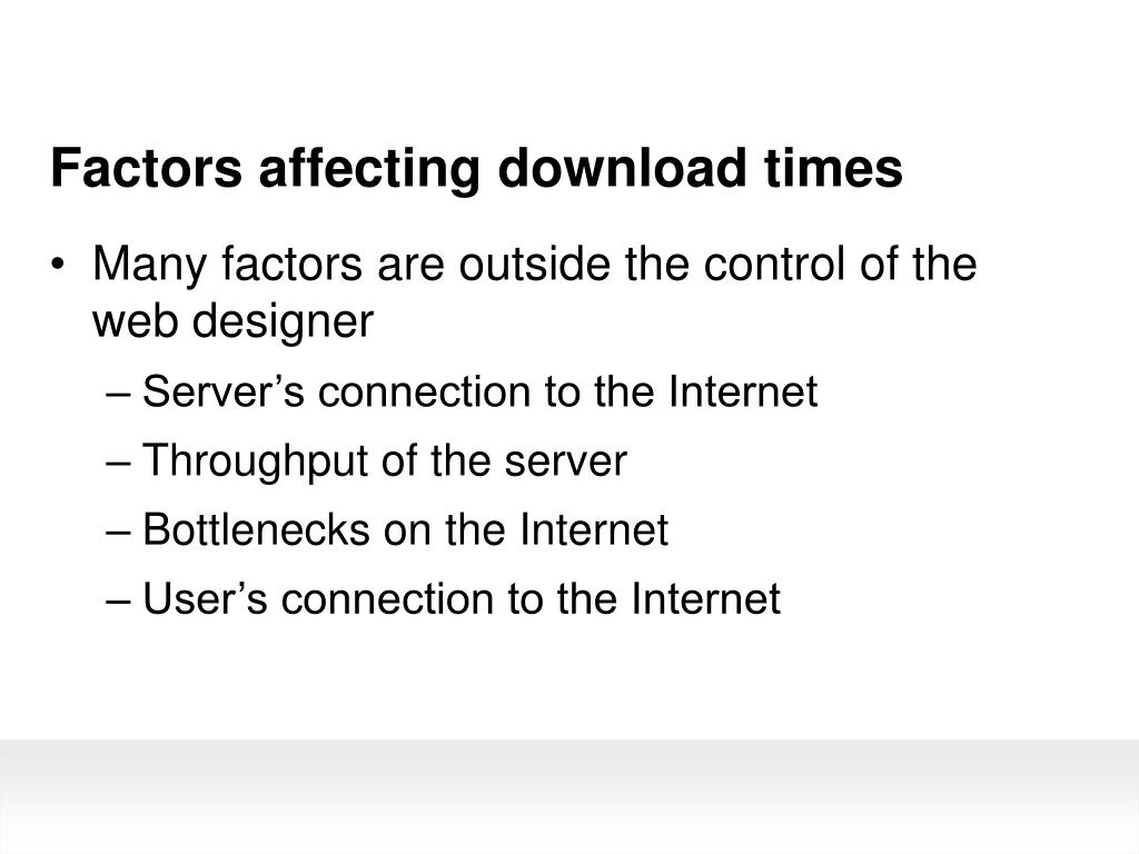Factors affecting download times
