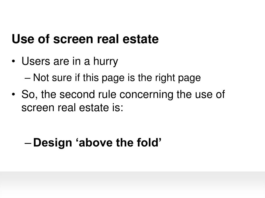 Use of screen real estate