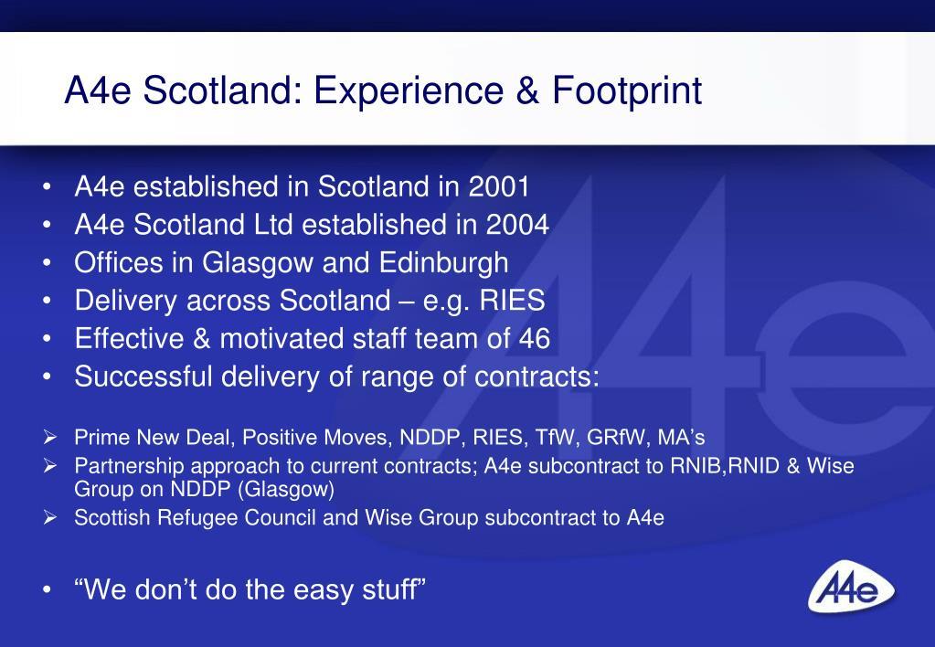 A4e Scotland: Experience & Footprint