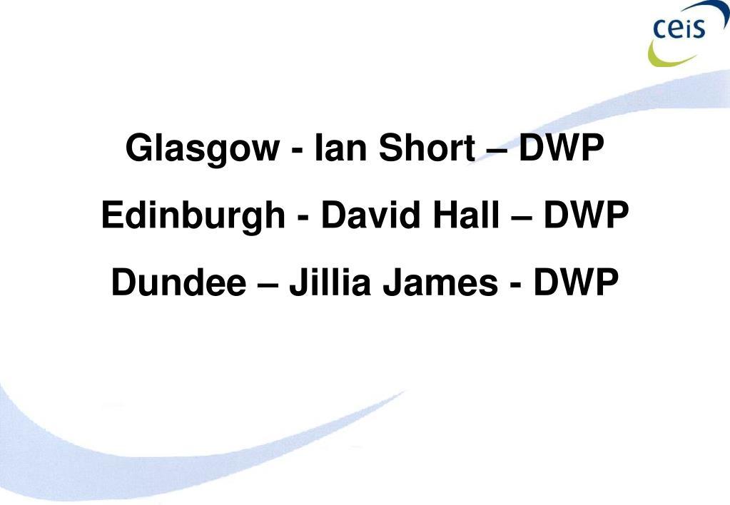 Glasgow - Ian Short – DWP