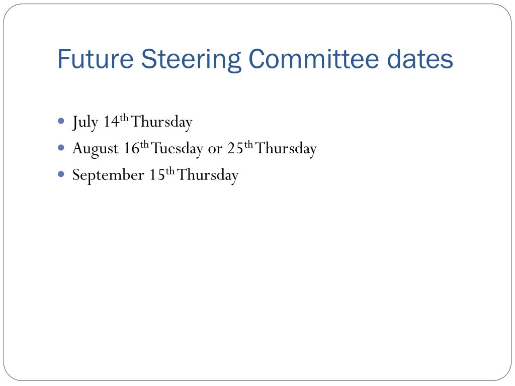 Future Steering Committee dates