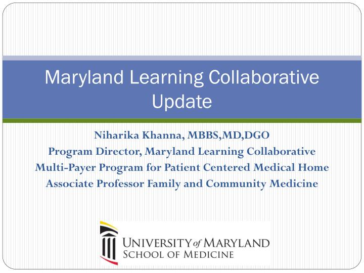 Maryland learning collaborative update