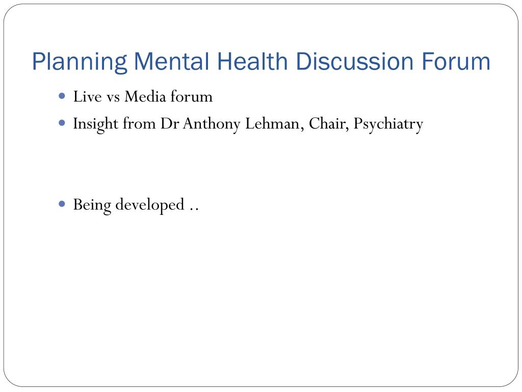 Planning Mental Health Discussion Forum