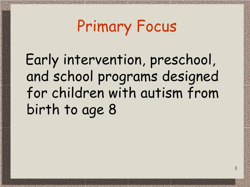 Primary Focus