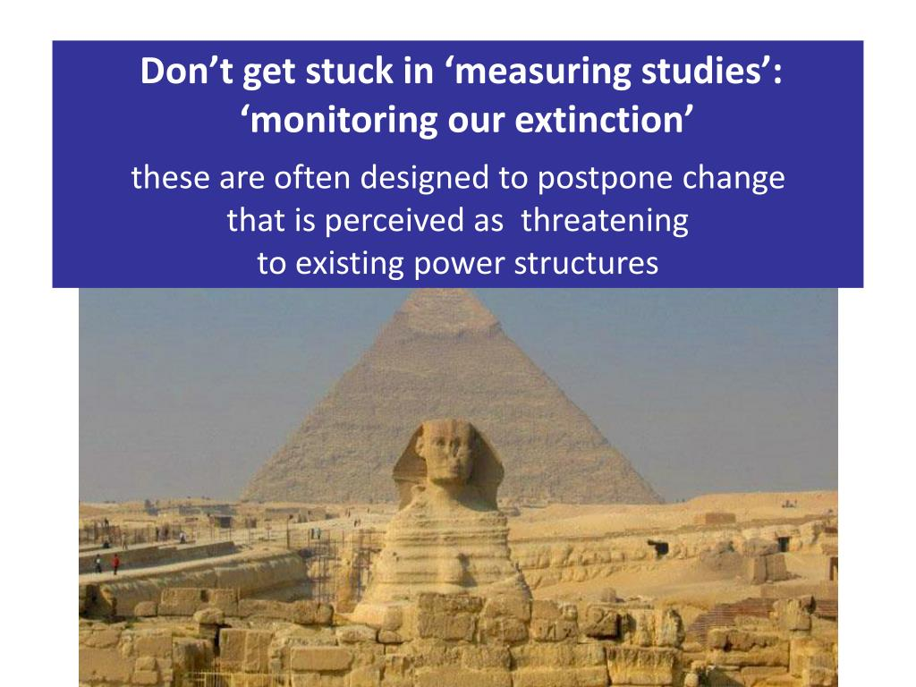 Don't get stuck in 'measuring studies':