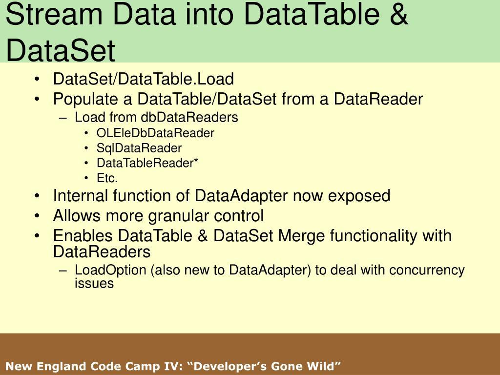 Stream Data into DataTable & DataSet