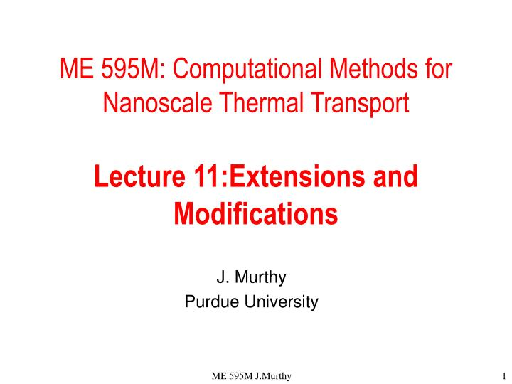 ME 595M: Computational Methods for Nanoscale Thermal Transport