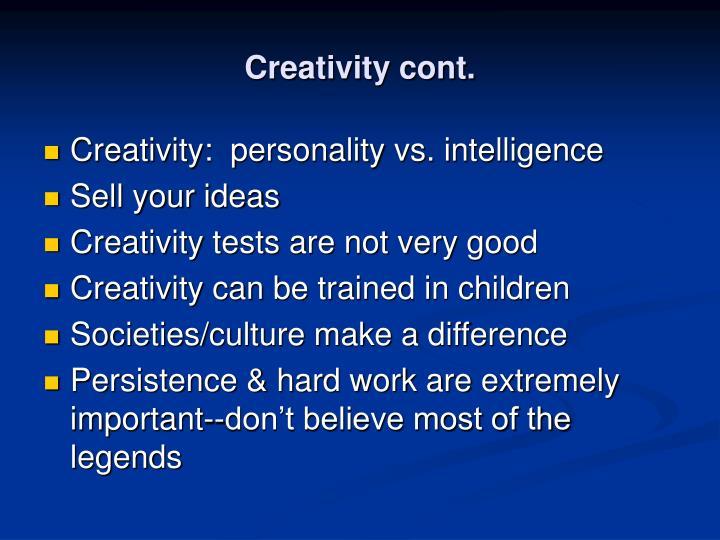 Creativity cont.