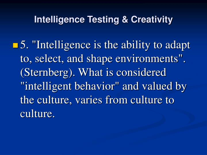 Intelligence Testing & Creativity