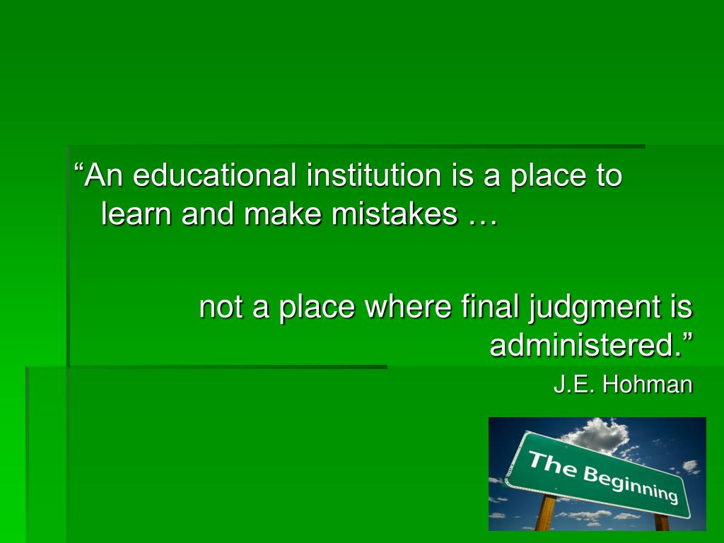 """""""An educational institution is a place to learn and make mistakes …"""