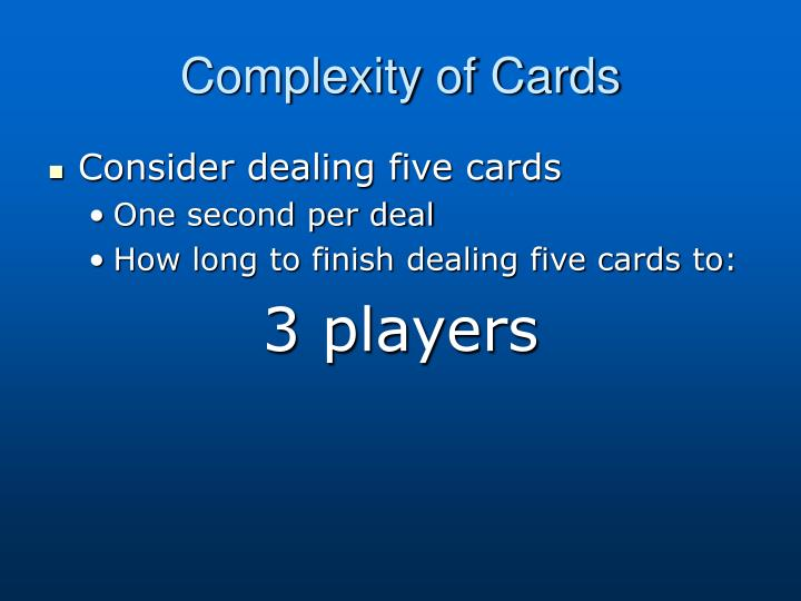 Complexity of Cards