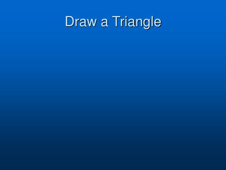 Draw a Triangle