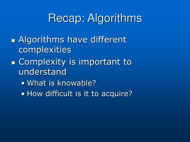 Recap: Algorithms
