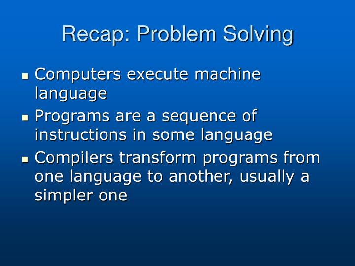 Recap: Problem Solving