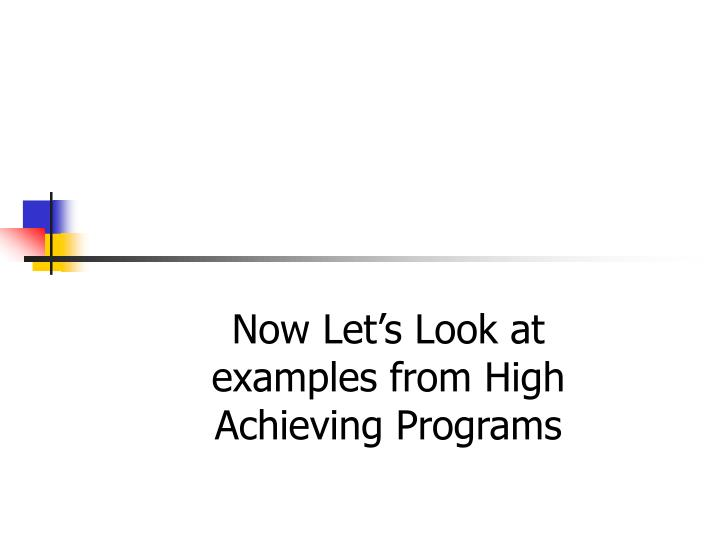 Now Let's Look at examples from High Achieving Programs