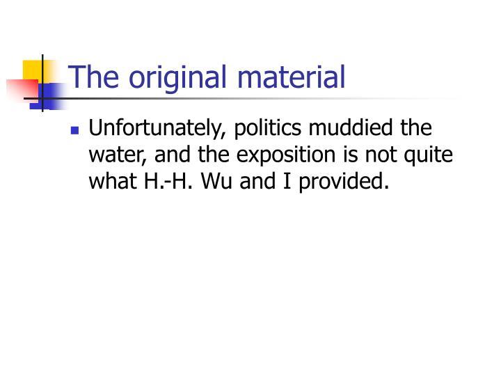 The original material