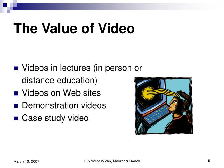 The Value of Video