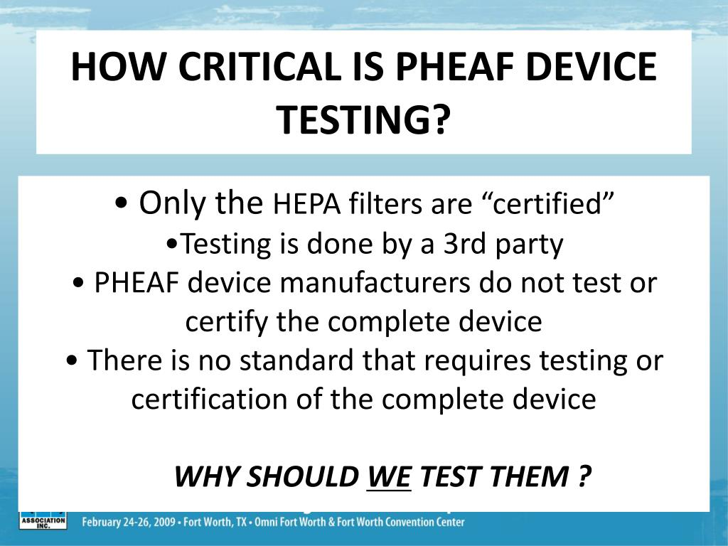 HOW CRITICAL IS PHEAF DEVICE TESTING?