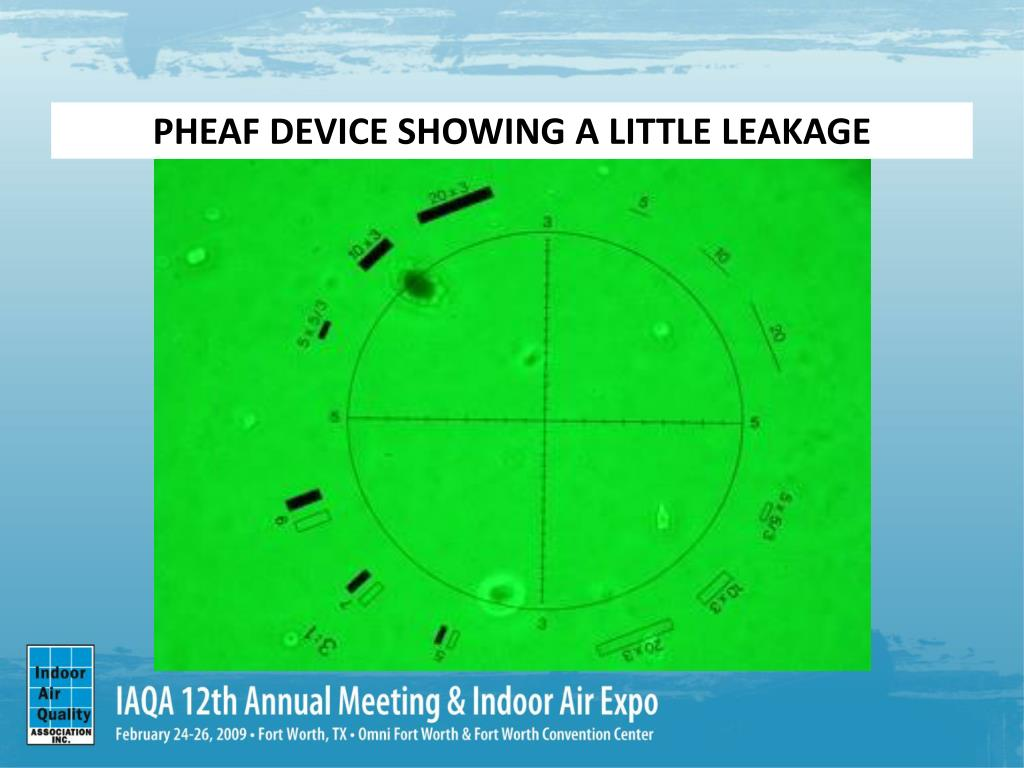 PHEAF DEVICE SHOWING A LITTLE LEAKAGE