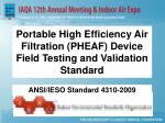 portable high efficiency air filtration pheaf device field testing and validation standard