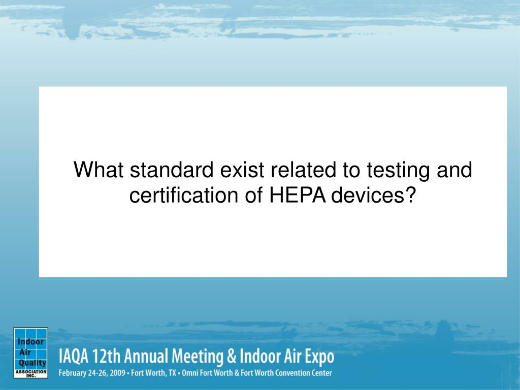 What standard exist related to testing and certification of HEPA devices?