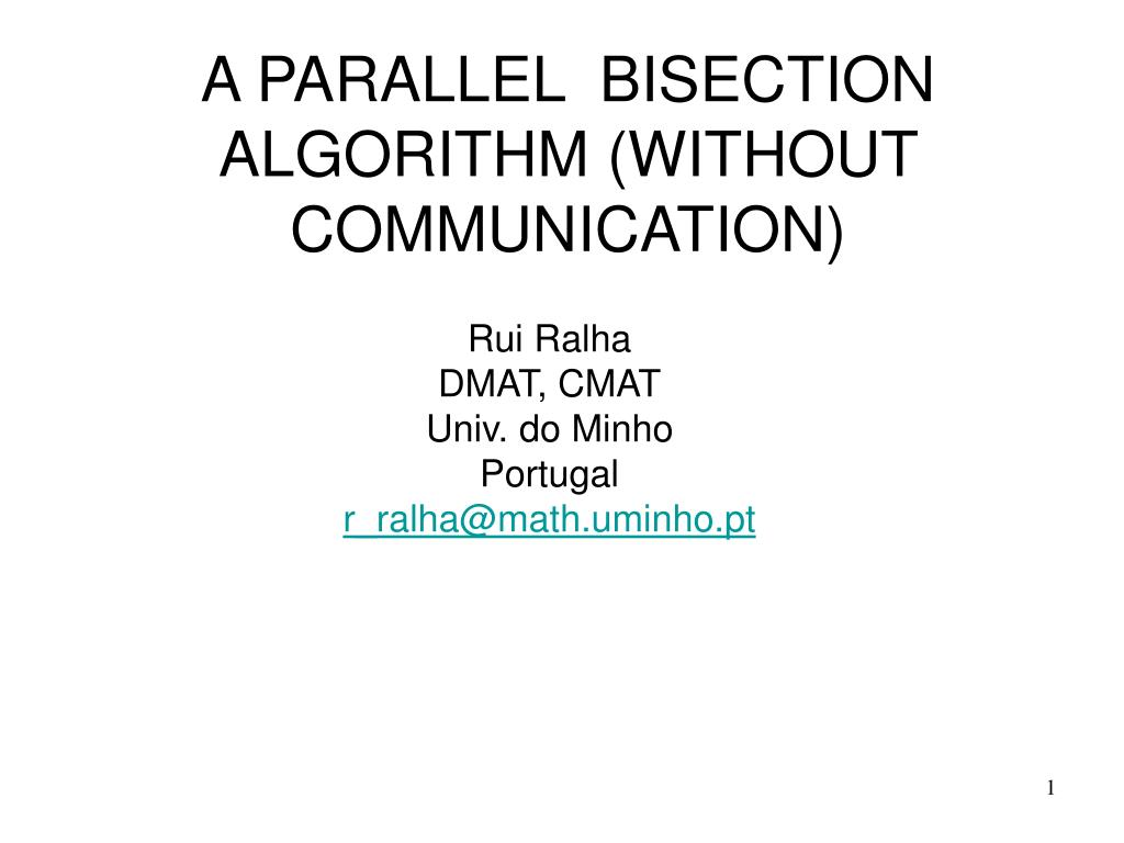 A PARALLEL  BISECTION ALGORITHM (WITHOUT COMMUNICATION)