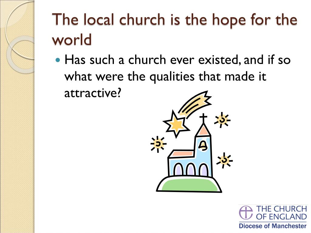 The local church is the hope for the world