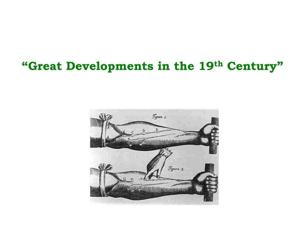 """Great Developments in the 19"