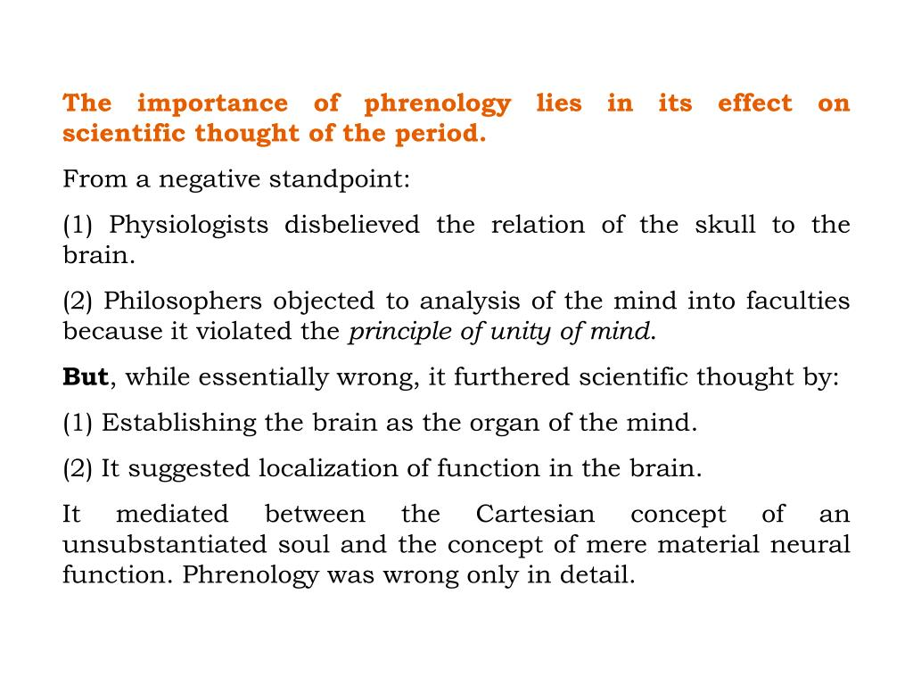 The importance of phrenology lies in its effect on scientific thought of the period.