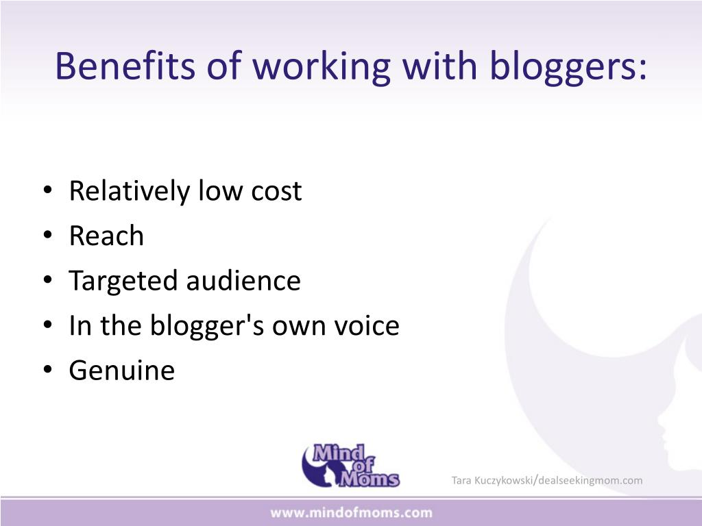 Benefits of working with bloggers: