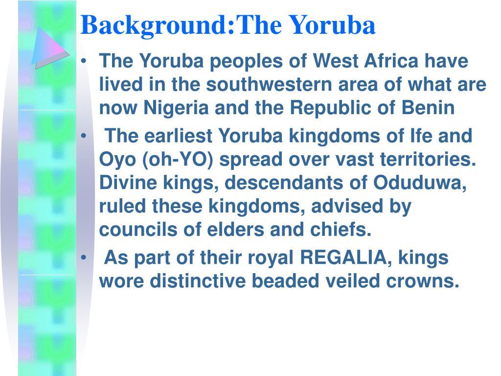 Background:The Yoruba