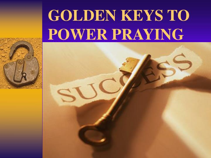 Golden keys to power praying l.jpg