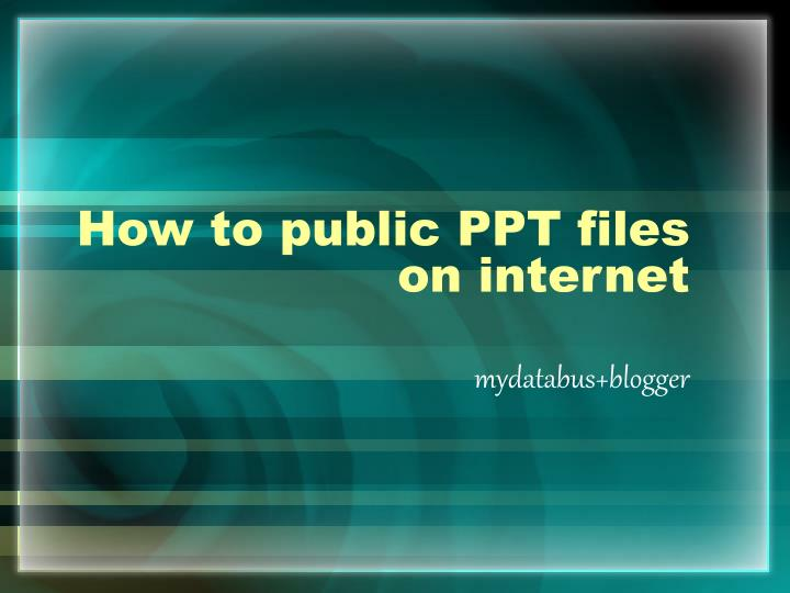 How to public ppt files on internet