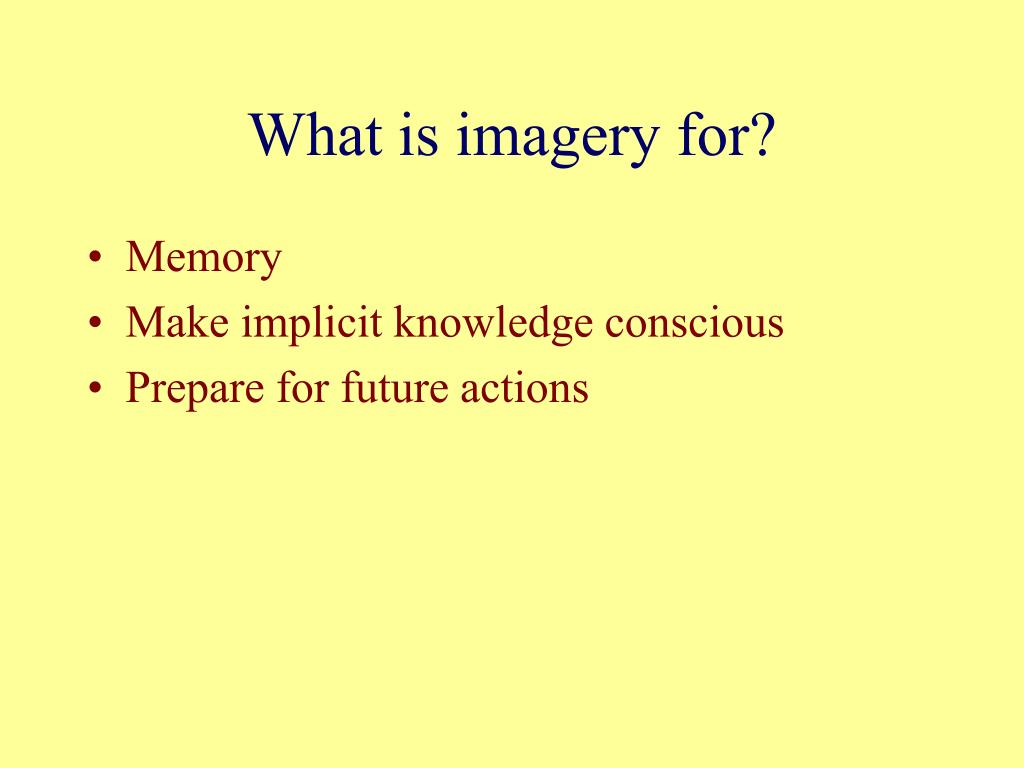 What is imagery for?