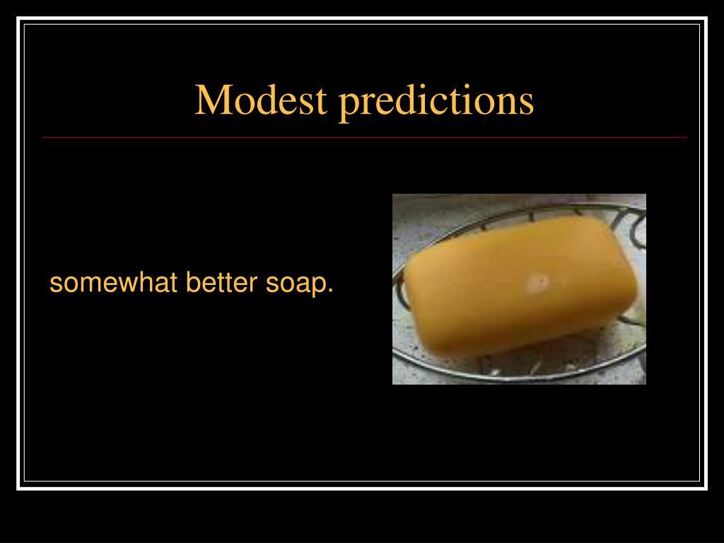 Modest predictions