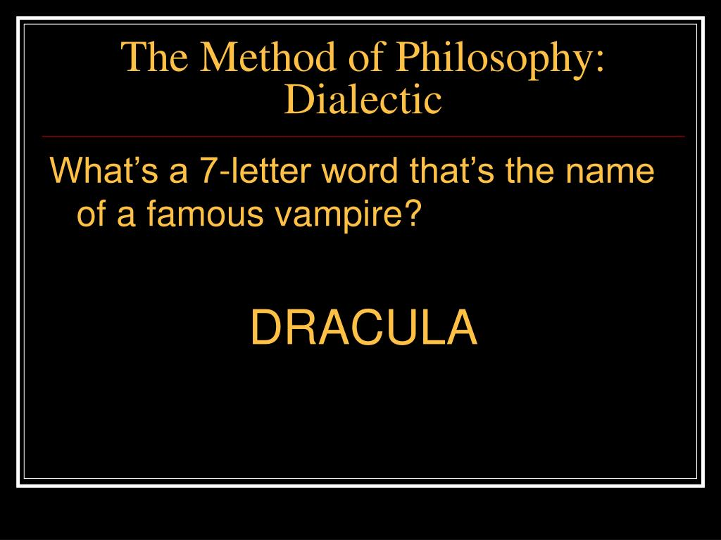 The Method of Philosophy:  Dialectic