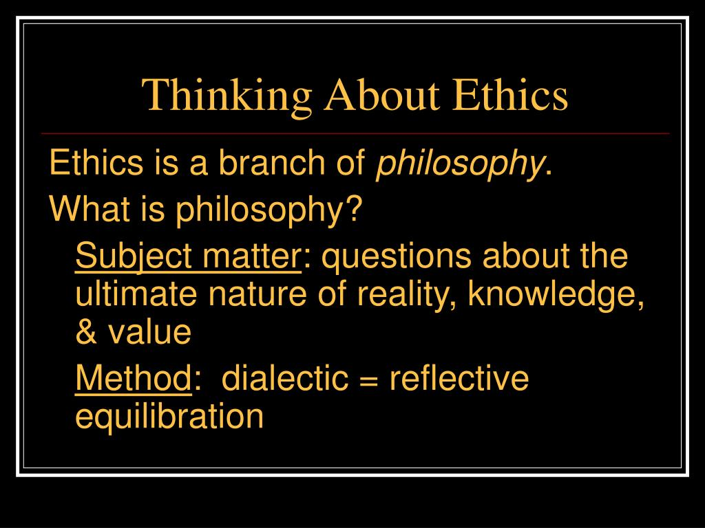 Thinking About Ethics
