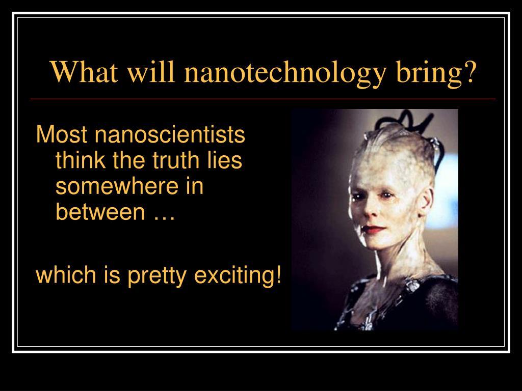 What will nanotechnology bring?