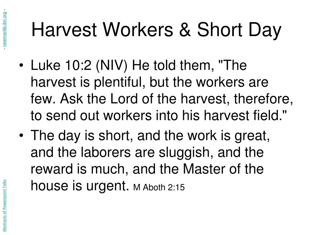 Harvest Workers & Short Day