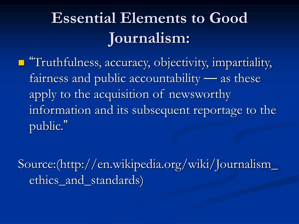 Essential Elements to Good Journalism: