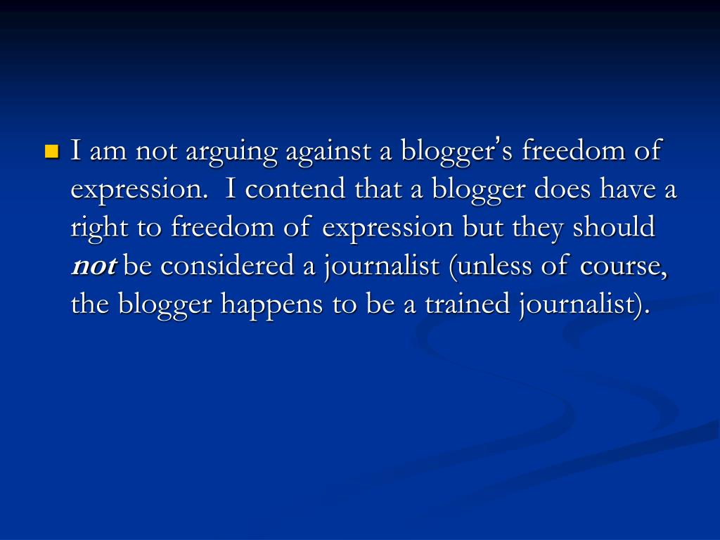 I am not arguing against a blogger