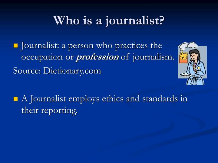Who is a journalist
