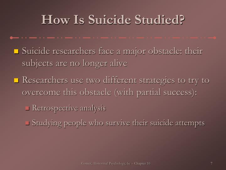 How Is Suicide Studied?