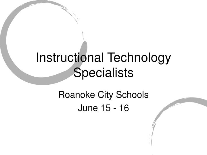 Instructional technology specialists