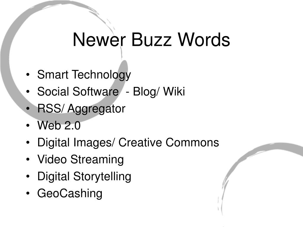 Newer Buzz Words