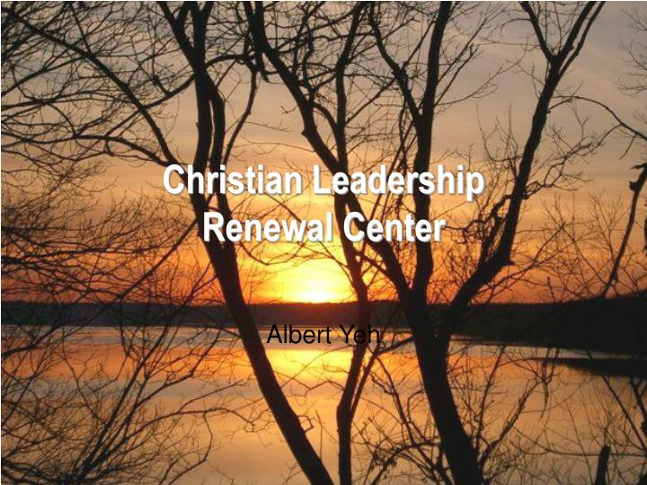 Christian leadership renewal center